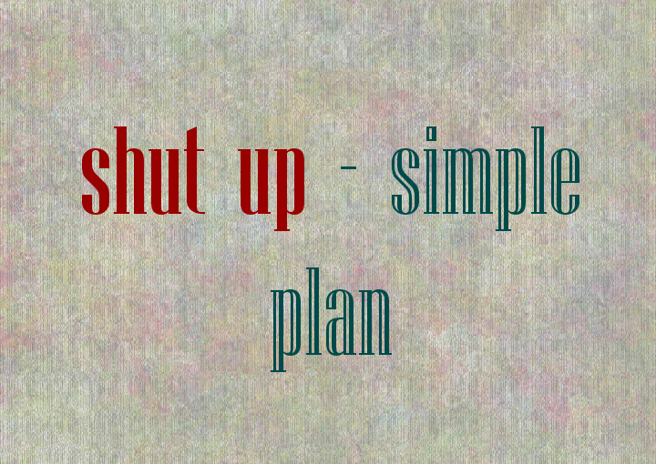 #Lyrics Shut Up-Simple Plan